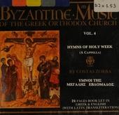 Byzantine music of the Greek orthodox church. Vol. 4, Hymns of holy week