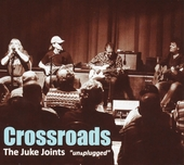 Crossroads : The Juke Joints un&plugged