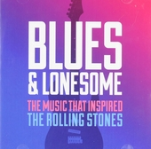 Blues & lonesome : The music that inspired The Rolling Stones