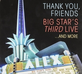 Thank you, friends : Big Star's third live and more