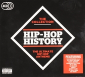 Hip-hop history : the collection : the ultimate hip hop anthems