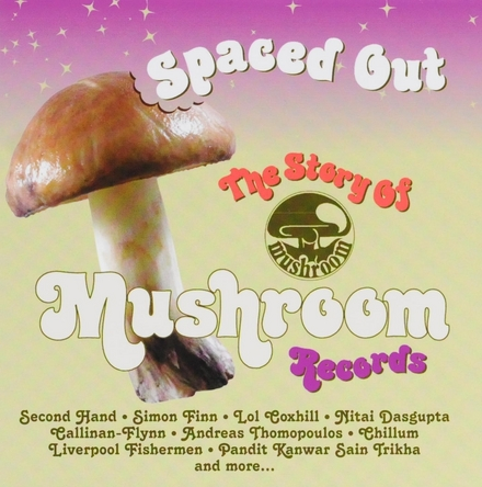 Spaced out : The story of Mushroom Records