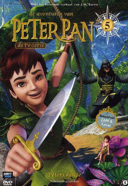 De avonturen van Peter Pan : de tv-serie. 5, Peters keuze