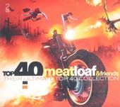 Top 40 Meat Loaf & friends : their ultimate top 40 collection
