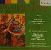 Byzantine music of the Greek orthodox church. Vol. 3, Hymns of Christmas eve