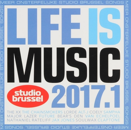 Life is music 2017 : onsterfelijke Studio Brussel songs. 1