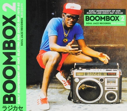 Boombox. 2, early independent hip hop, electro and disco rap 1979-83