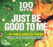 Just be good to me : 100 perfect songs for your day