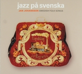 Jazz på Svenska : Swedish folk songs
