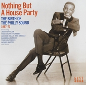 Nothing but a house party : the birth of the Philly sound 1967-71