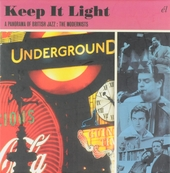 Keep it light : A panorama of British jazz - The modernists