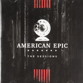 American epic : the sessions : original motion picture soundtrack