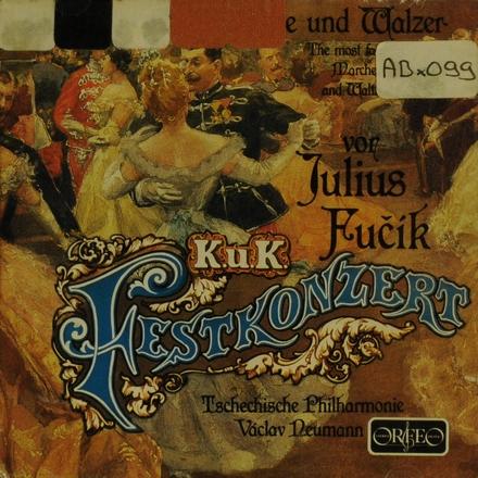 K.u.k. Festkonzert : die schönsten Märsche und Walzer von Julius Fucík