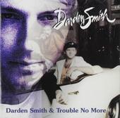 Darden Smith ; Trouble No More
