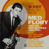 Med Flory and his Orchestras 1954-1959 : Go west young Med!