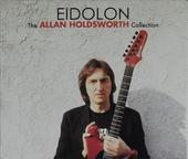 Eidolon : The Allan Holdsworth collection