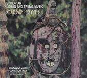 Ethiopian urban and tribal music : Mindanoo mistiru ; Gold from wax
