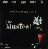 Indoor garden party : The musical