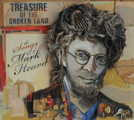 Treasure of the broken land : the songs of Mark Heard