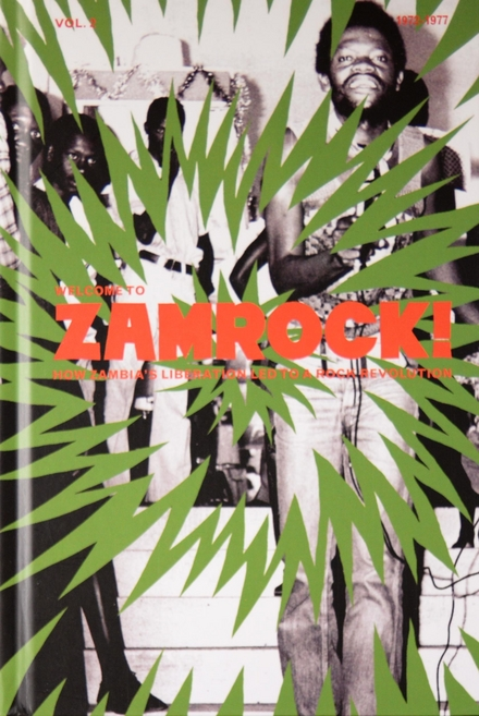 Welcome to Zamrock! : how Zambia's liberation led to a rock revolution : 1972-1977. Vol. 2
