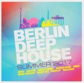 Berlin deep house : Summer 2017