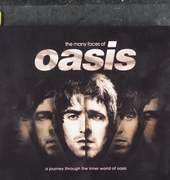 The many faces of Oasis : a journey through the inner world of Oasis