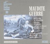 Maudite guerre : Puccini, R.Strauss, Léhar, Webern, Leoncavallo, Korngold