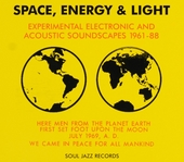 Space energy & Light : experimental electronic and acoustic soundscapes 1961-88