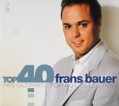 Top 40 Frans Bauer : his ultimate top 40 collection