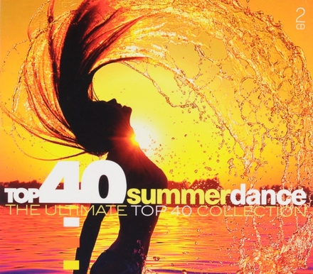Top 40 summer dance : the ultimate top 40 collection