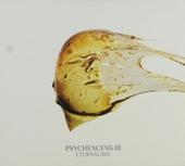 Psychexcess III eternalism ; Psychexcess jadis