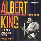 On my merry way : the earliest sessions of the guitar king 1954-1962 : singles As & Bs