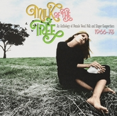 Milk of the tree : an anthology of female vocal folk and singer-songwriters 1966-1973