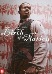 The birth of a nation / directed by Nate Parker ; written by Nate Parker [e.a.]