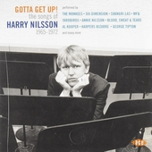 Gotta get up! : The songs of Harry Nillson 1965-1972