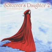The sorcerer's daughter 2 : The book of dragons