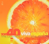 Top 40 viva España : the ultimate top 40 collection