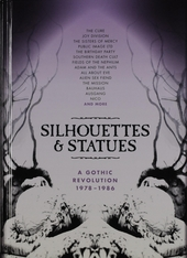 Silhouettes & statues : a Gothic revolution 1978-1986