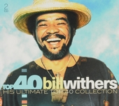Top 40 Bill Withers : the ultimate top 40 collection