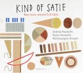 Kind of Satie : New music around Erik Satie