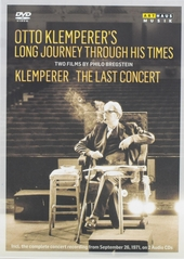 Otto Klemperer's long journey through his times ; Klemperer the last concert : two films by Philo Bregstein : incl....