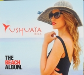 Ushuaïa Ibiza : The beach album