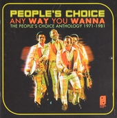 Any way you wanna : The People's Choice anthology 1971-1981