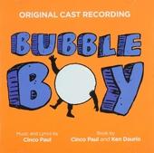Bubble boy : Original cast recording