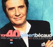 Top 40 Gilbert Bécaud : his ultimate top 40 collection
