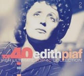 Top 40 Edith Piaf : her ultimate top 40 collection