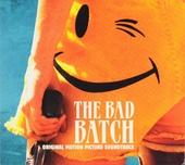 The bad batch : original motion picture soundtrack
