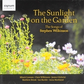 The sunlight on the garden : The songs of Stephen Wilkinson