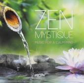 Zen mystique : music for a calm mind
