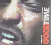 Good time : original motion picture soundtrack